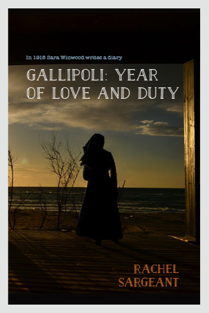Gallipoli: Year of Love and Duty, by Rachel Sargeant