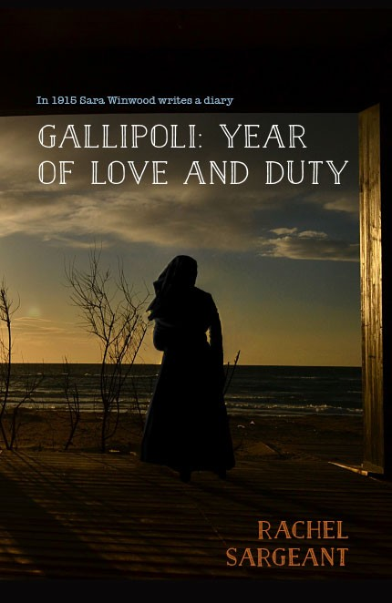 Gallipoli: Year of Love and Duty by Rachel Sargeant