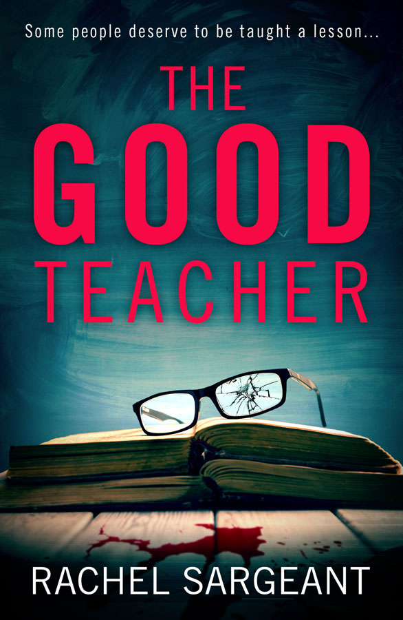 The Good Teacher by Rachel Sargeant